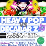 150314 HEAVY POP VS DECABAR Z Vol.2-1